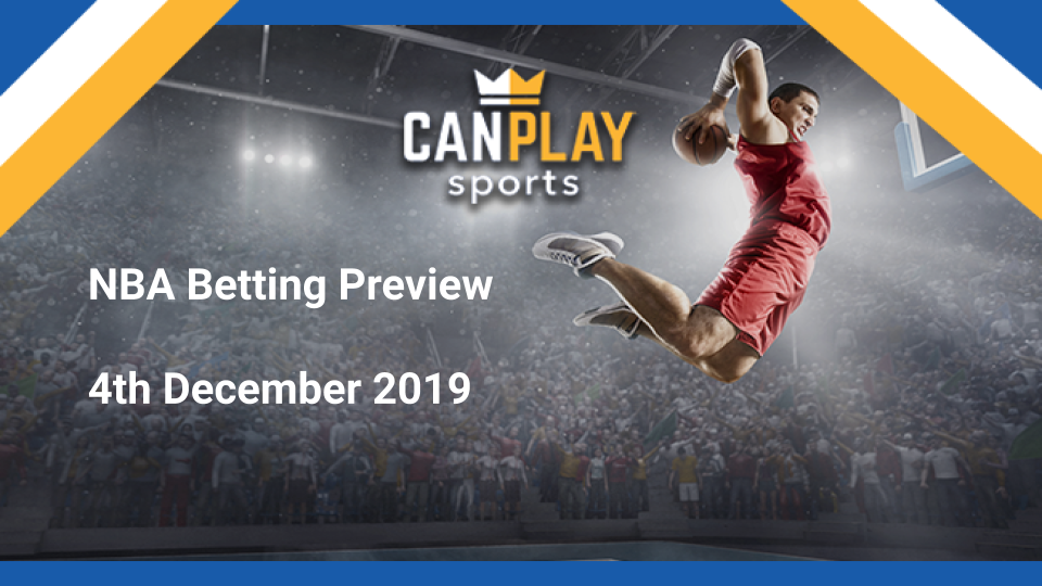 NBA Betting Preview. 4th December 2019.
