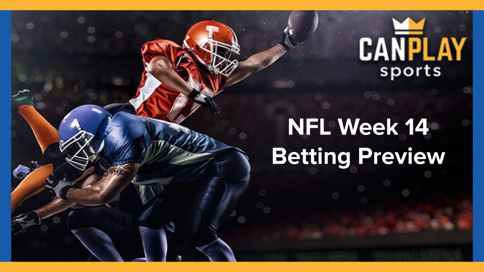 CanPlay NFL Week 14 Betting Preview
